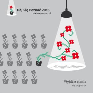 Daj Się Poznać 2016